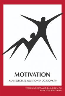 Motivation - I klasseledelse, relationer og didaktik